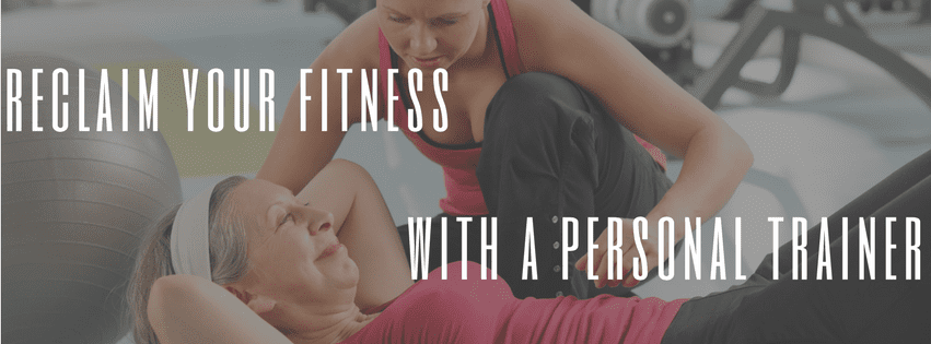 Reclaim your fitness with a personal trainer